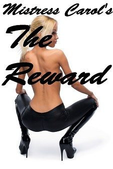 Mistress Carol - The Reward