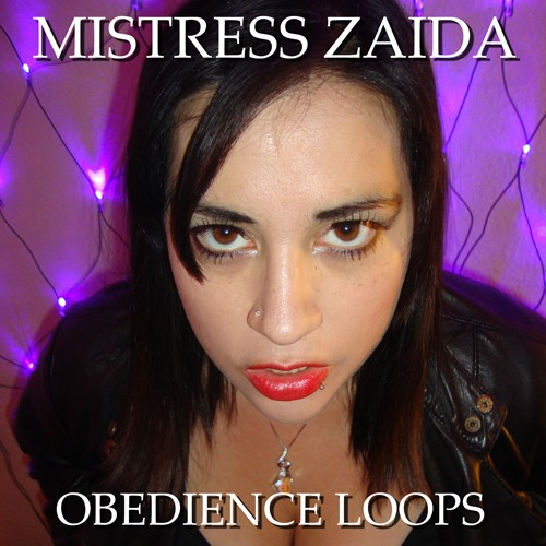 Mistress Zaida - Obedience Loops Collection X3 (Erotic Hypnosis MP3)