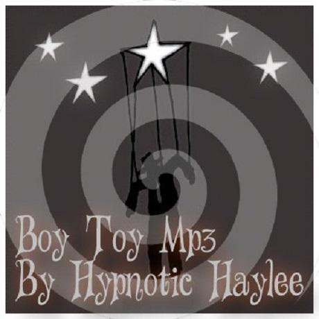 Hypnotic Haylee - Boy Toy (Femdom Erotic Hypnosis MP3)
