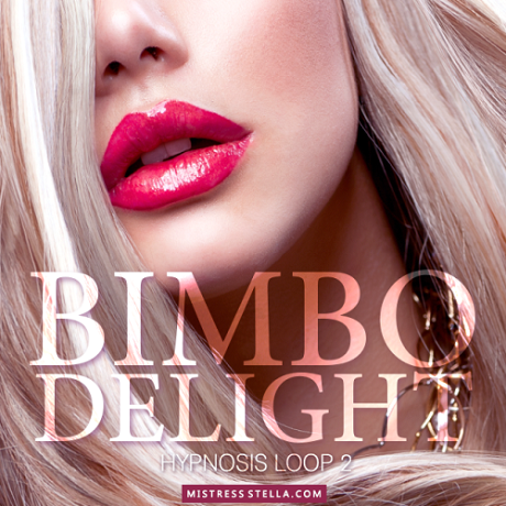 Mistress Stella - Hypnosis Loop 2 - Bimbo Delight (Femdom Erotic Hypnosis MP3)