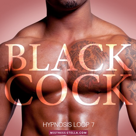 Mistress Stella - Hypnosis Loop 7 - Black Cock (Femdom Erotic Hypnosis MP3)