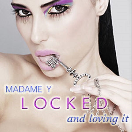 Madame Y - Locked and Loving it (Cock Training Trance)