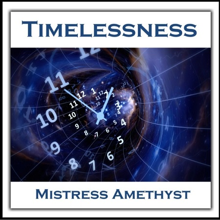 Mistress Amethyst - Timelessness