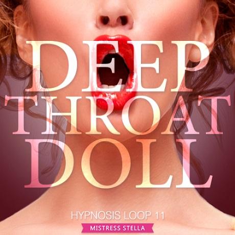 Mistress Stella - Hypnosis Loop 11 - Deepthroat Doll (Femdom Erotic Hypnosis MP3)