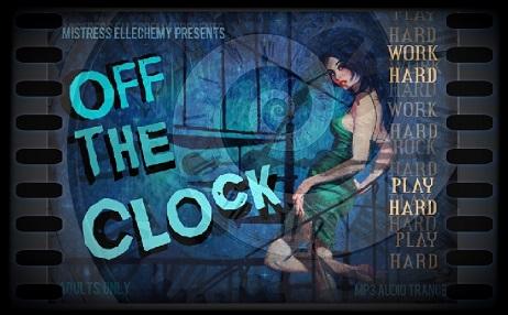 Mistress Ellechemy - OFF THE CLOCK (Femdom Erotic Hypnosis MP3)