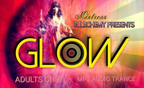 Mistress Ellechemy - GLOW (Femdom Erotic Hypnosis MP3)