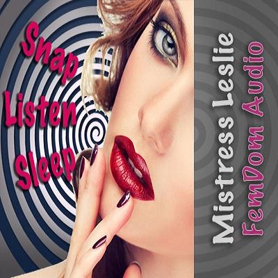 Mistress Leslie - Snap Listen Sleep MP3