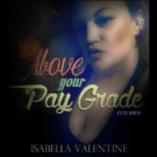 Isabella Valentine - Above Your Pay Grade For Men - Femdom MP3