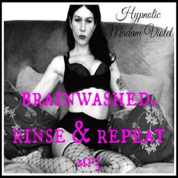 Goddess Madam Violet - Brainwashed. Rinse and Repeat MP3