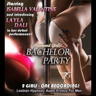 Isabella Valentine - Diamond Girls Bachelor Party - Femdom MP3