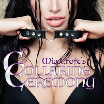 Mia Croft - COLLARING CEREMONY - Femdom MP3