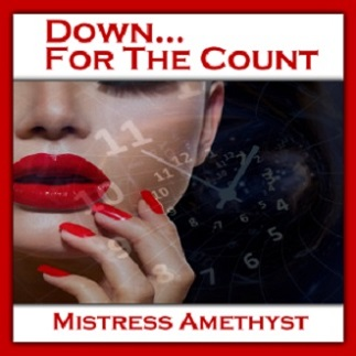 Mistress Amethyst - DOWN FOR THE COUNT