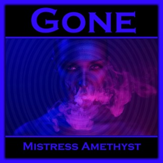 Mistress Amethyst - Gone