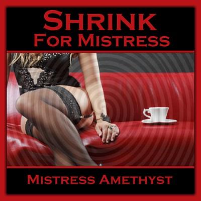 Mistress Amethyst - Shrink For Mistress - Femdom MP3