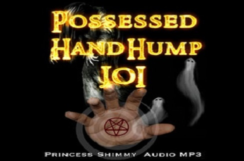 Princess Shimmy - Possessed Hand Hump JOI