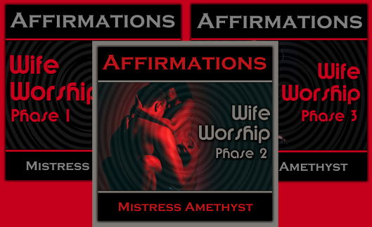 Mistress Amethyst - Affirmations - Wife Worship Phases 1-3 - Femdom MP3