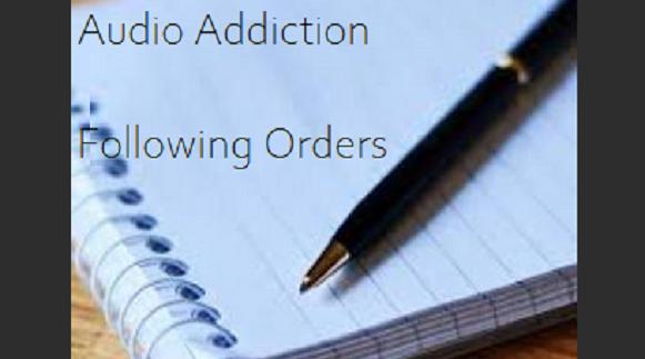Audio Addiction - Following Orders - Femdom MP3