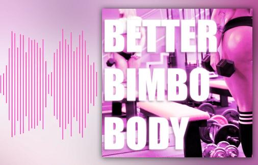 Better Bimbo Body - The Song - Femdom MP3