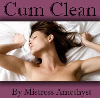 Mistress Amethyst - Cum Clean - Femdom MP3