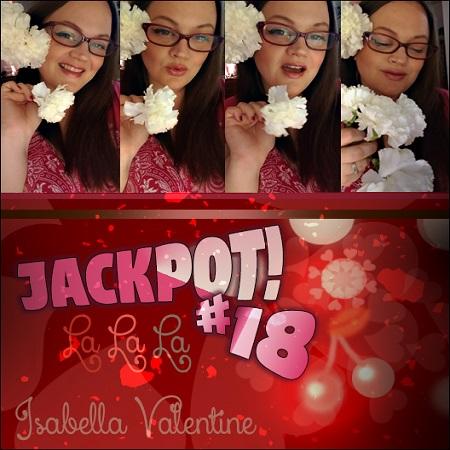 Isabella Valentine - Jackpot 18