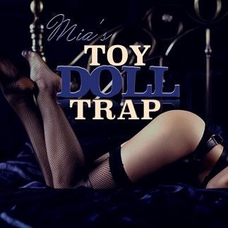 Mia Croft - Toy Doll Trap - Femdom MP3
