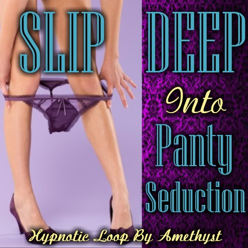 Mistress Amethyst - Slip Deep Into Panty Seduction