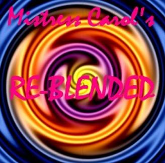 Mistress Carol - Re-Blended
