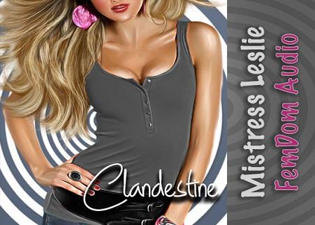 Mistress Leslie - Clandestine - Femdom MP3
