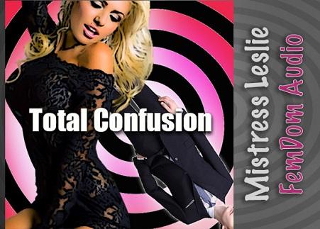 Mistress Leslie - Total Confusion - Femdom MP3