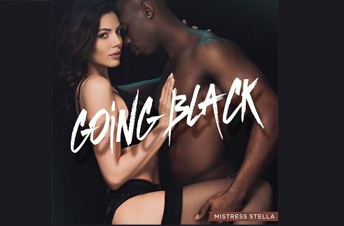 Mistress Stella - Going Black - Femdom MP3