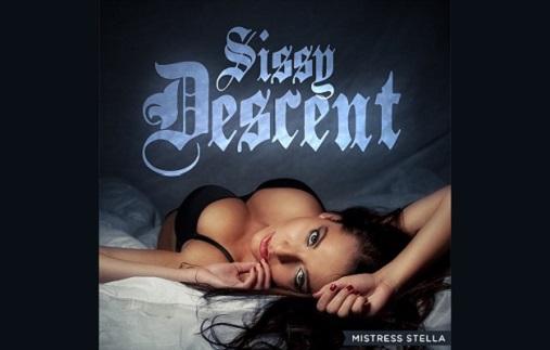 Mistress Stella - Sissy Descent - Femdom MP3