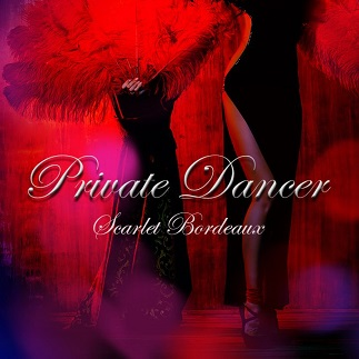 Scarlet Bordeaux - Private Dancer - Femdom MP3