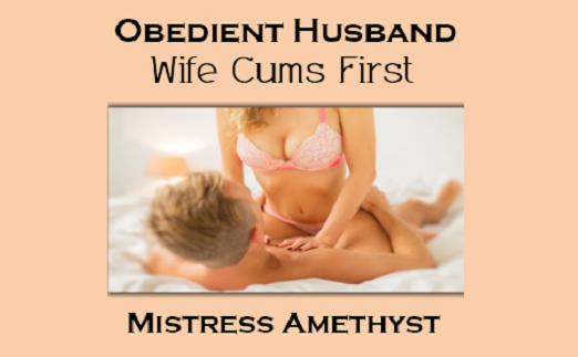 Mistress Amethyst - Obedient Husband - Wife Cums First - Femdom MP3