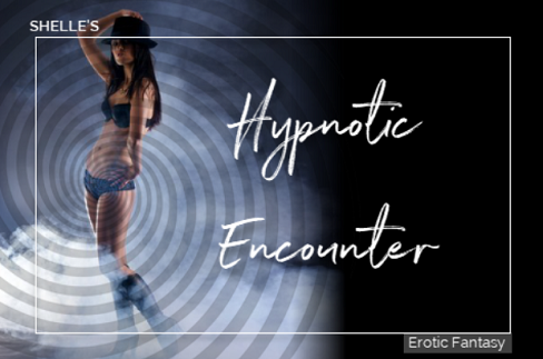 Shelle Rivers - Hypnotic Encounter - Femdom MP3