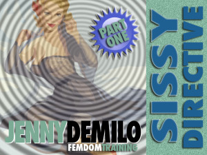 Jenny Demilo - Sissy Directive Part One - Femdom MP3