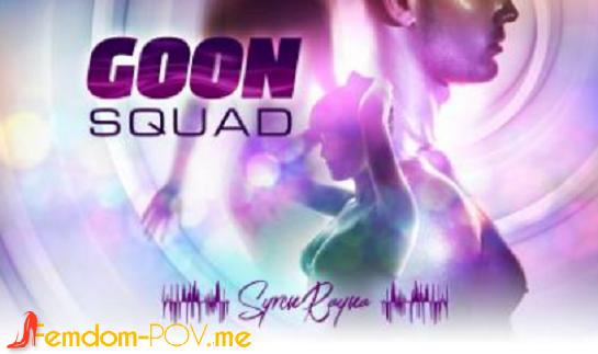 Syren Rayna - Goon Squad - Femdom MP3