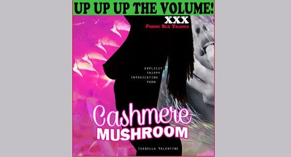 Isabella Valentine - Cashmere Mushroom - Femdom MP3