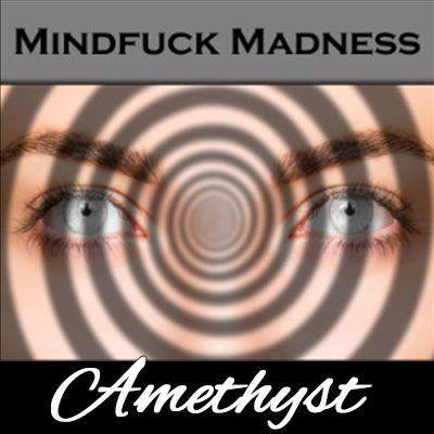 Mistress Amethyst - Mindfuck Madness