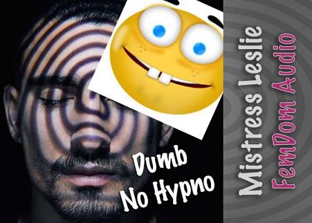Mistress Leslie - Dumb No Hypno - Femdom MP3