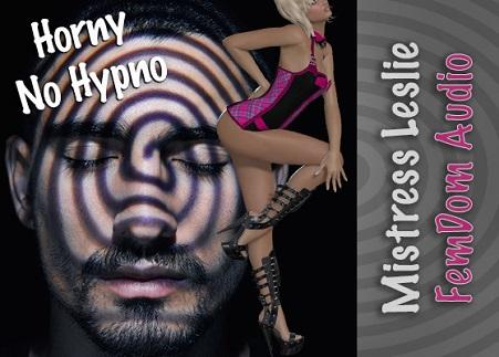 Mistress Leslie - Horny No Hypno - Femdom MP3