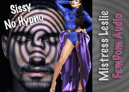 Mistress Leslie - Sissy No Hypno - Femdom MP3