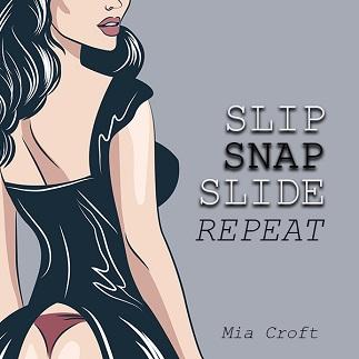 Mia Croft - Slip Snap Slide - Femdom MP3